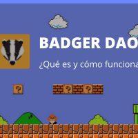 ¿Qué es y cómo funciona Badger DAO?